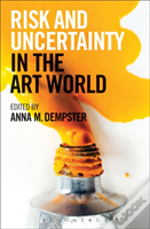 Risk And Uncertainty In The Art Wor
