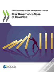 Risk Governance Scan Of Colombia