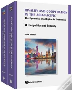 Wook.pt - Rivalry And Cooperation In The Asia-Pacific: The Dynamics Of A Region In Transition (In 2 Volumes)