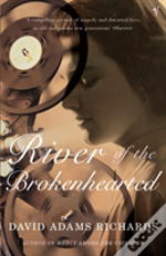 RIVER OF THE BROKEN-HEARTED