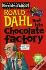 Roald Dahl And His Chocolate Factory