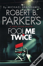 Robert B. Parker'S Fool Me Twice