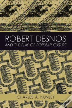 Wook.pt - Robert Desnos And The Play Of Popular Culture