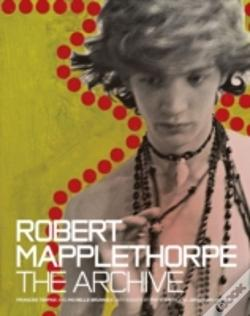 Wook.pt - Robert Mapplethorpe: The Archive