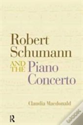 Robert Schumann And The Development Of The Piano Concerto