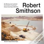 Robert Smithson, Invention Of The Landscape