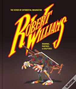 Wook.pt - Robert Williams: The Father Of Exponential Imagination