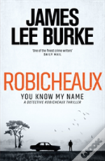 Robicheaux You Know My Name