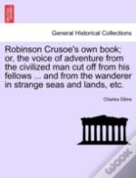 Robinson Crusoe'S Own Book; Or, The Voic