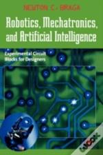 Robotics, Mechatronics And Artificial Intelligence