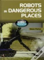 Robots In Dangerous Places