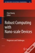 Robust Computing With Nanoscale Devices