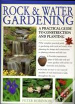 Rock & Water Gardening Practical Guide