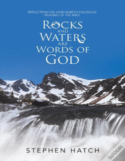 Wook.pt - Rocks And Waters Are Words Of God: Reflections On John Muirs Ecological Reading Of The Bible