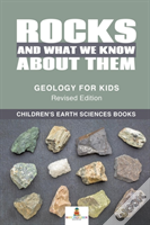 Rocks And What We Know About Them - Geology For Kids Revised Edition | Children'S Earth Sciences Books