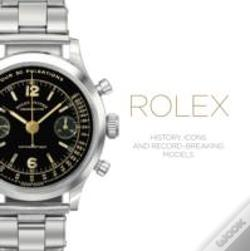 Wook.pt - Rolex - History, Icons and Record-Breaking Models