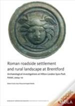 Roman Roadside Settlement And Rural Landscape At Brentford