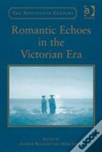 Romantic Echoes In The Victorian Era