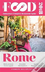 Rome - 2018 - The Food Enthusiast'S Complete Restaurant Guide