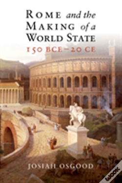 Wook.pt - Rome And The Making Of A World State, 150 Bce - 20 Ce