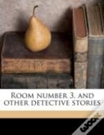 Room Number 3, And Other Detective Stori