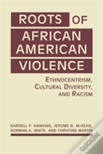 Roots Of African American Violence