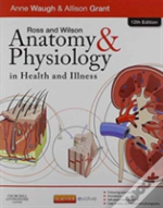 Ross & Wilson Anatomy And Physiology In Health And Illness - Text, Colouring Book And Workbook Package