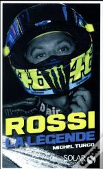 Rossi, La Legende