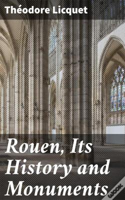 Wook.pt - Rouen, Its History And Monuments