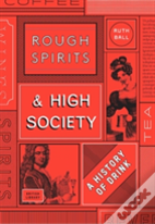 Rough Spirits & High Society