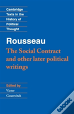 Rousseau: 'The Social Contract' And Other Later Political Writings'Social Contract' And Other Later Political Writings