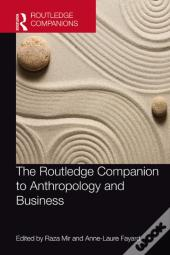Routledge Companion To Anthropology And Business