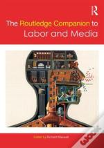Routledge Companion To Labor & Media