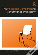 Routledge Companion To Performance Philosophy