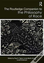 Routledge Companion To Philosophy Of Race