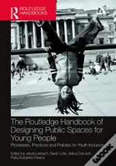 Routledge Handbook Of Designing Public Spaces For Young People