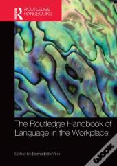Routledge Handbook Of Language In The Workplace