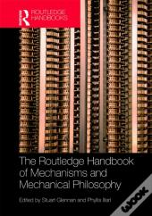 Routledge Handbook Of Mechanisms And Mechanical Philosophy