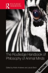 Routledge Handbook Of Philosophy Of Animal Minds