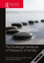 Routledge Handbook Of Philosophy Of Humility