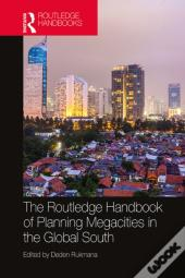 Routledge Handbook Of Planning Megacities In The Global South