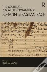 Routledge Research Companion To Johann Sebastian Bach