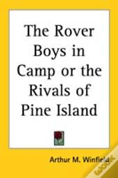 Rover Boys In Camp Or The Rivals Of Pine Island