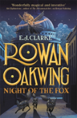 Rowan Oakwing: Night Of The Fox