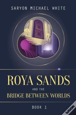 Wook.pt - Roya Sands And The Bridge Between Worlds