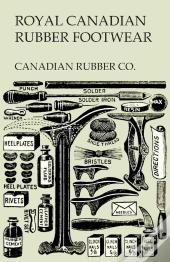Royal Canadian Rubber Footwear - Illustrated Catalogue - Season 1906-07