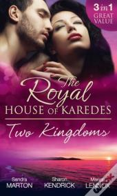 Royal House Of Karedes: Two Kingdoms (Mills & Boon M&B) (The Royal House Of Karedes - Book 1)