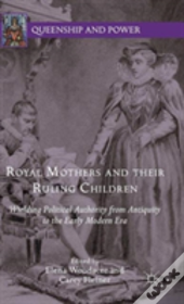 Royal Mothers And Their Ruling Children