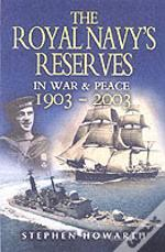 Royal Navy'S Reserves In War & Peace 1903-2003