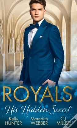 Wook.pt - Royals: His Hidden Secret: Revealed: A Prince And A Pregnancy / Date With A Surgeon Prince / The Secret King (Mills & Boon M&B)